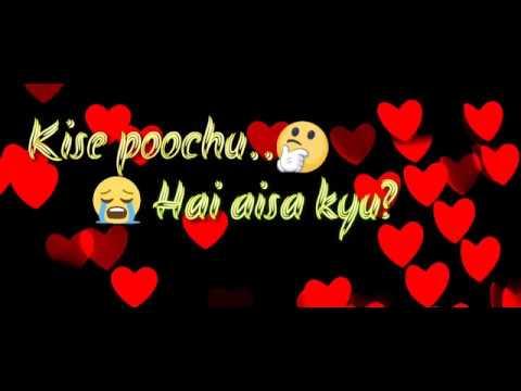 Kise puchu hai aisa kyun    sad song    whatsapp status video HD