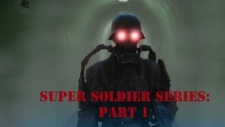 Super Soldier Series: Part 1