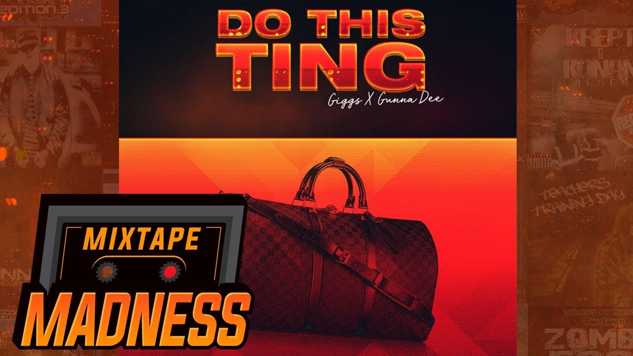 Giggs X Gunna Dee - Do This Ting #BlastFromThePast | @MixtapeMadness