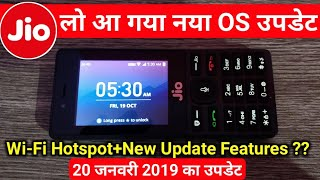 Jio Phone New OS Update 20.01.2019 | New Features Added in JioPhone Like WiFi Hotspot ?,App Update