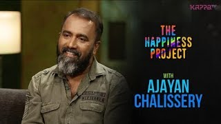 Ajayan Chalissery - The Happiness Project - Kappa TV