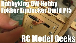 Hobbyking DW Hobby Fokker Eindecker Build Pt5 RC Model Geeks