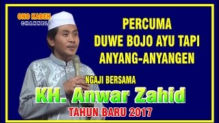 Pengajian Kh Anwar Zahid - Tahun Baru 2017