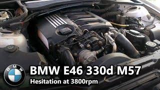 [FIXED] BMW E46 330D 2002 M57 Hesitating at 3.8k Revs