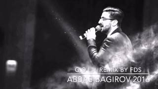 Abbas Bagirov - Gel / new version remix by Ferid Iman 2016