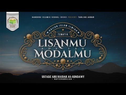 Tabligh Akbar:  Lisanmu Adalah Modalmu | Ustadz Abu Haidar As-Sundawy