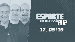 Esporte em Discussão - 17/05/19