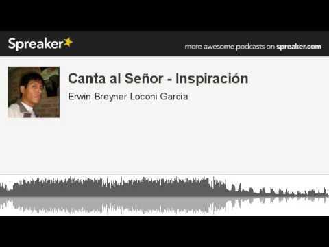 Inspiración - Canta Al Señor