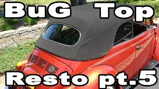 Classic VW BuGs How to Install Convertible Beetle Top Restoration PT.5