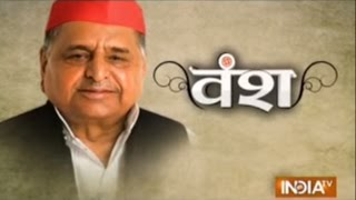 Vansh: Journey of Samajwadi Party and Founder Mulayam Singh Yadav