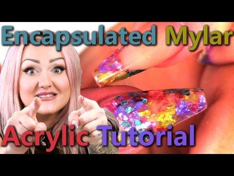 Acrylic Nail Tutorial - Encapsulated Mylar