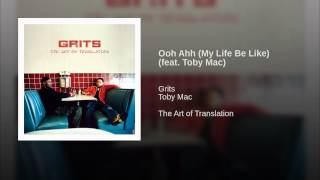 Ooh Ahh (My Life Be Like) (feat. Toby Mac)