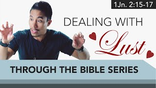 Ep. 06: How Do We Deal With Lust? | IMPACT Through the Bible Series