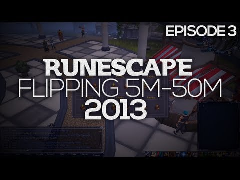 RuneScape | Flipping 5m To 50m #3 | Money Making 2013