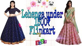 Flipkart Low budget Lehenga!! Under 1500₹!! Unboxing and Tryon haul 2019