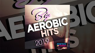 E4F - Big Aerobic Hits 2019 - Fitness & Music 2019