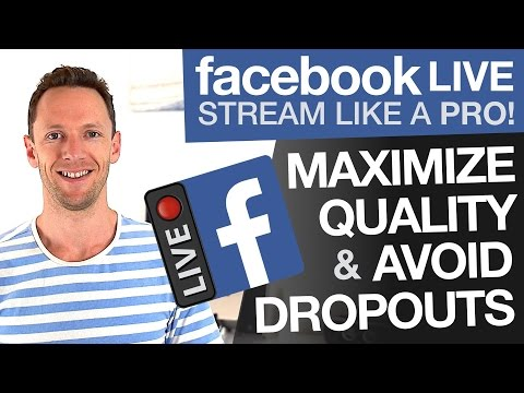 How to Facebook Live Stream: Maximize Quality and Avoid Dropouts