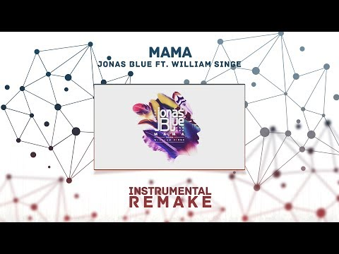 Jonas Blue - Mama Ft. William Singe (Aldy Waani Instrumental Remake)