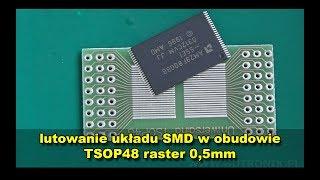 Lutowanie układów w obudowie TSOP-48 z rasterem 0,5mm