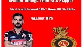 IPL 2016 - Brilliant Century By Virat kohli Against RPS - 108 runs off just 58 balls
