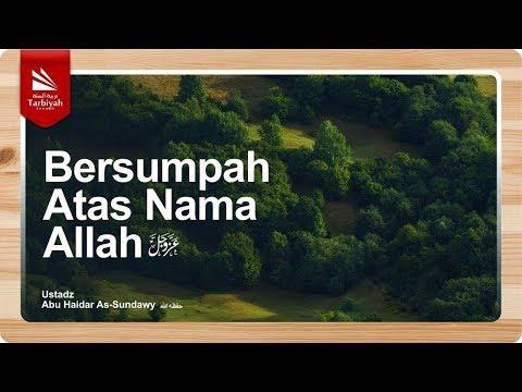 Bersumpah Atas Nama Allah | Ustadz Abu Haidar As-Sundawy