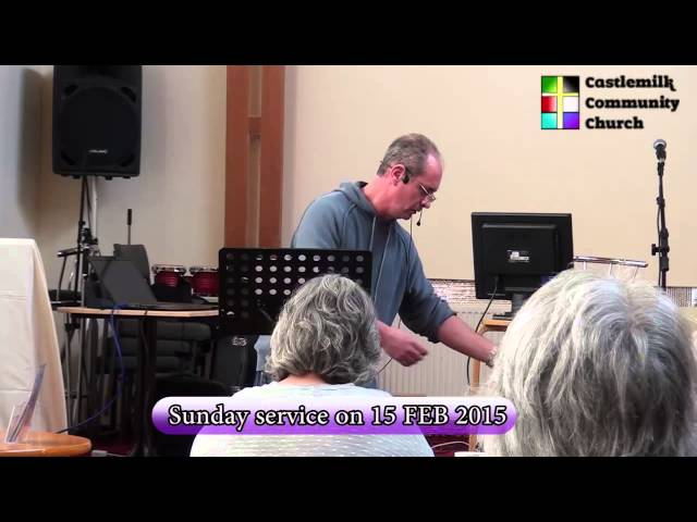 Castlemilk Community Church Sunday service 15 Feb 2015