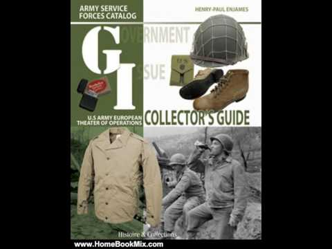 Home Book Review: GI Collectors Guide: Army Service Forces Catalog, U.S. Army European Theater o...