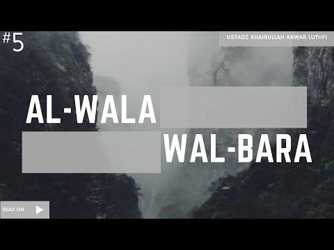 Al Bala Wal Bara' #5 - Ustadz Khairullah Anwar Luthfi, Lc