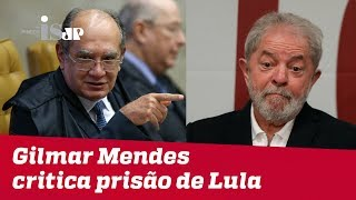 Gilmar Mendes contra a prisão de Lula