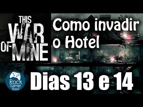 This War of Mine - Como invadir o hotel - Gameplay