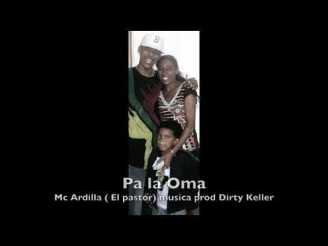 Mc Ardilla - Pa la Oma - dedicada a su mama - prod Dirty Keller