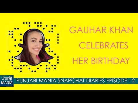 Snapchat Diaries Ep. 2: Gauhar Khan's Birthday Celebration | Punjabi Mania thumbnail