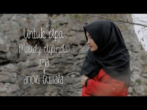 download lagu Untuk Apa - Maudy Ayunda Ima, Andri Guit gratis