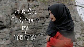 download lagu Untuk Apa - Maudy Ayunda Ima, Andri Guitara Cover gratis