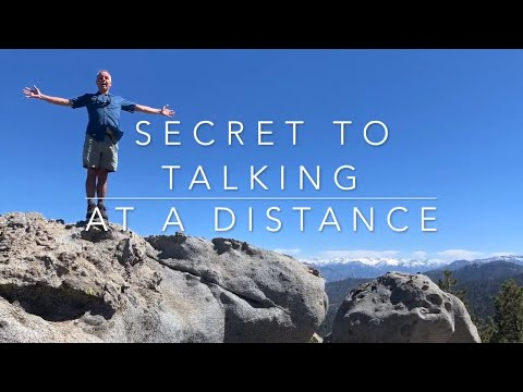 Secret to Talking at a Distance
