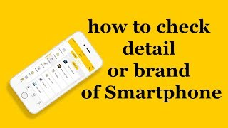 how to check detail or brand of Smartphone(speak khmer)