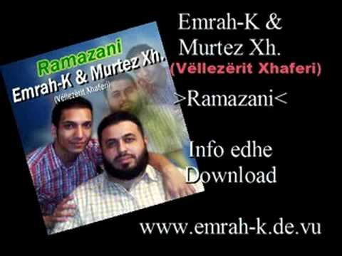 Emrah-K & Murtez Xhaferi (Vëllezërit Xhaferi) - Ramazani