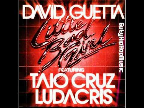 David Guetta ft. Taio Cruz & Ludacris - Little Bad Girl (New Song 2011)