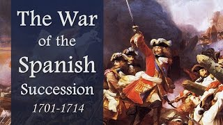 The War of the Spanish Succession (Wars of Louis XIV: Part II)