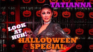 TATIANNA on the Look At Huh! HalloQween Special