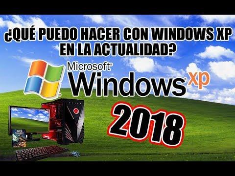 ¿QUÉ PUEDO HACER CON WINDOWS XP EN LA ACTUALIDAD?   2018
