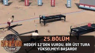 Hedefi 12'Den Vurdu, Bir Üst Tura Yükselmeyi Başardı! | 25. Bölüm | Survivor 2018