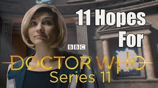 11 Hopes for Doctor Who: Series 11