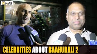Celebrities About Baahubali 2 Movie | Bahubali2 Movie Review