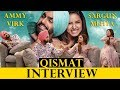 INTERVIEW WITH AMMY VIRK AND SARGUN MEHTA QISMAT mp3