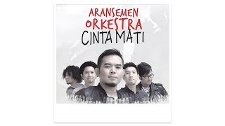 Download Lagu #CintaMati: ARANSEMEN ORCHESTRA Gratis STAFABAND