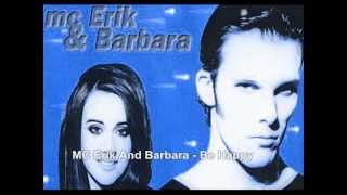 MC Erik And Barbara — Be Happy