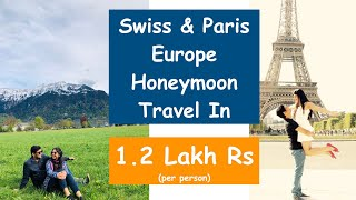 How To Plan Europe Honeymoon Trip In Budget | Swiss Paris Honeymoon Travel | In Hindi