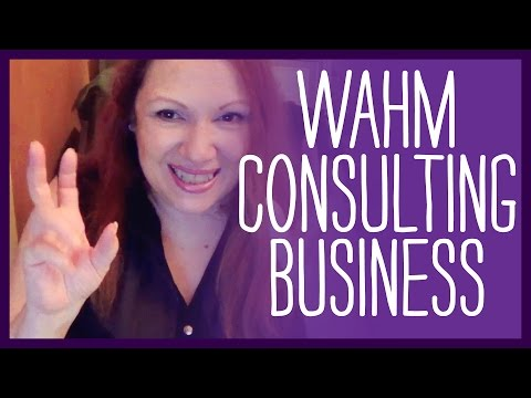 How to Start a WAHM Consulting Business