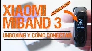 Unboxing y cómo configurar la Xiaomi Mi Band 3 | Conectar y traducir al español